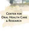 The Center for Oral Health Care and Research
